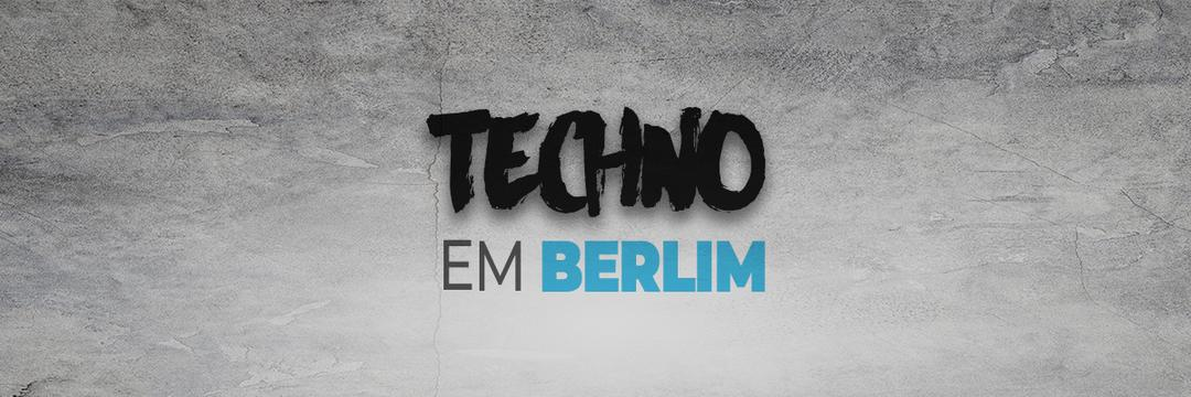 A ascensão do techno na queda do Muro de  Berlim