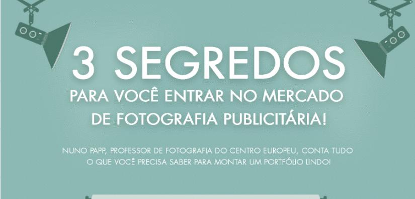 Infográfico | 3 segredos para você entrar no mercado de Fotografia publicitária!