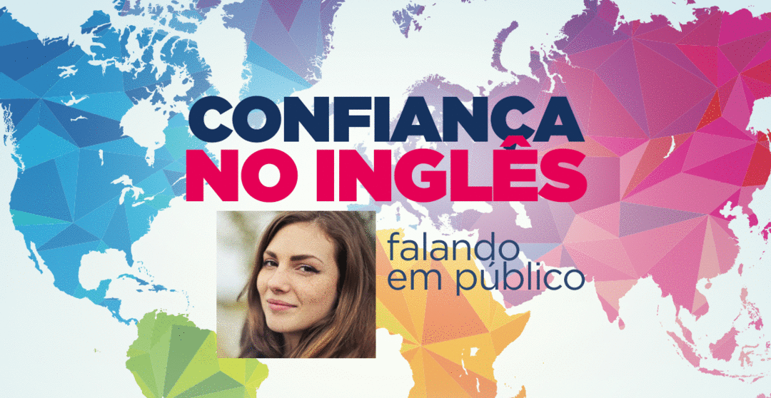Como Se Sentir Confiante Falando Inglês em Público – Parte 2