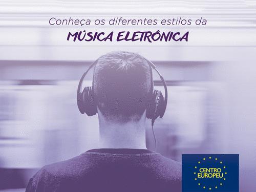 Conheça os diferentes estilos da música eletrônica