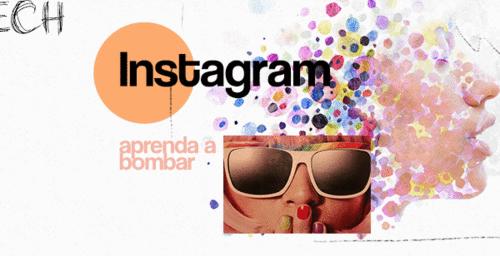 Saiba como bombar seu Instagram