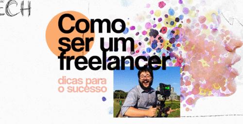 10 dicas rápidas para se tornar um Freelancer de sucesso