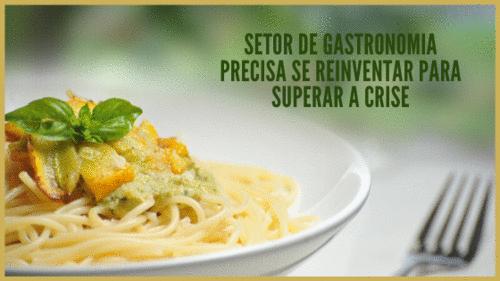 Setor de gastronomia precisa se reinventar para superar a crise